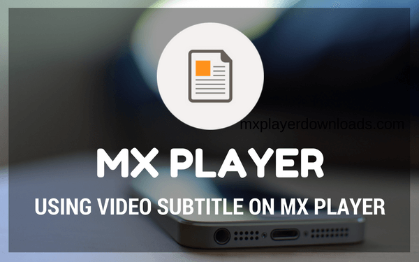 Open, Download and Adjust Movie Subtitles on MX Player (Guide)